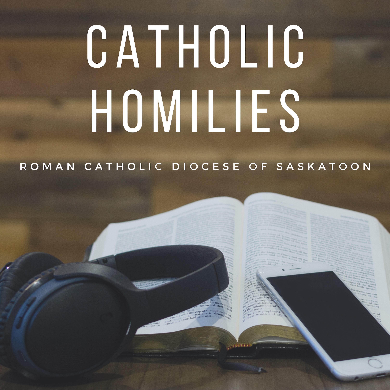 SaskatoonMass.com Catholic Homilies